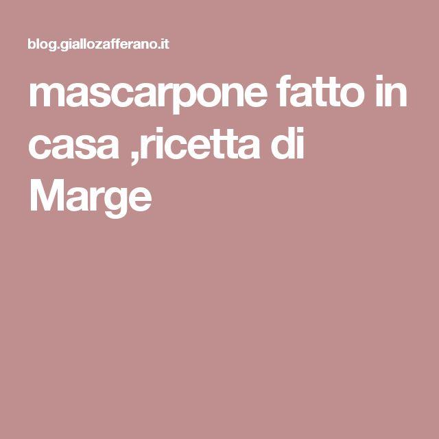 mascarpone fatto in casa ,ricetta di Marge