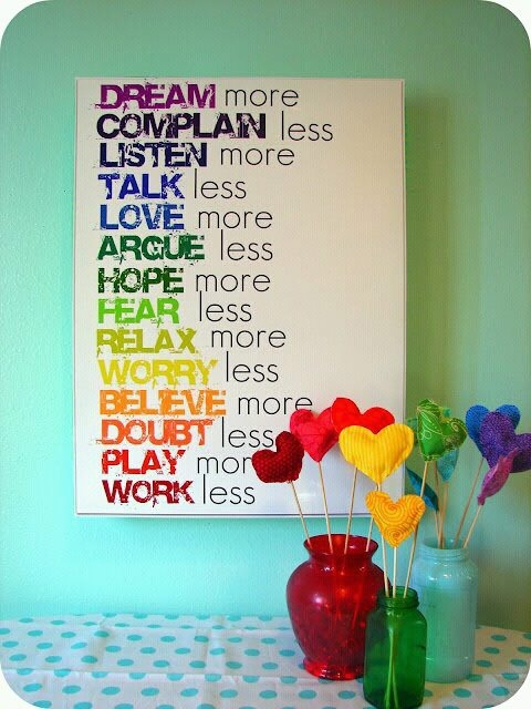 Dream More Complain Less Listen More Talk Less Love More Argue Less Hope More Fear Less Relax More Worry Less Believe More Doubt Less Play More Work Less. DIY Rainbow Canvas quote art!