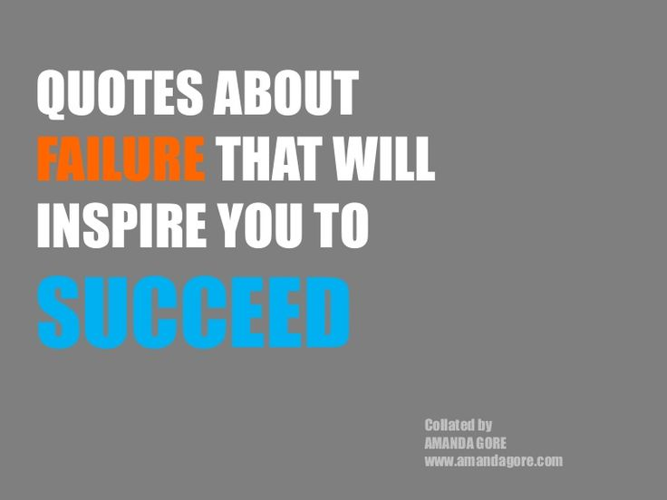 quotes-about-failure-that-will-inspire-you-to-succeed by Amanda Gore via Slideshare