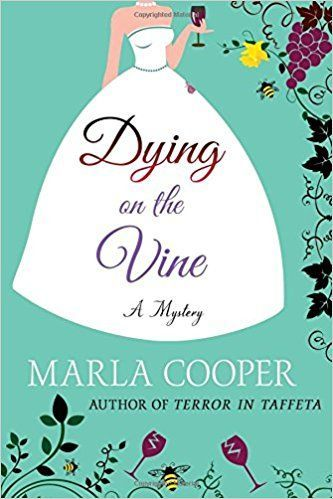 Dying on the Vine: A Mystery (Kelsey McKenna Destination Wedding Mysteries): Marla Cooper: 9781250072559: Amazon.com: Books
