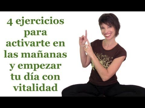 Cuatro ejercicios para activarte en las mañanas y empezar tu día con vitalidad - YouTube