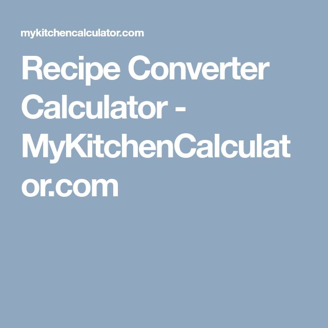 The 25 best recipe serving converter ideas on pinterest kuchen recipe converter calculator mykitchencalculator forumfinder Choice Image