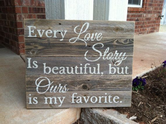 PREORDER for Custom sign Every Love Story is Beautiful but Ours is My Favorite large rustic cedar fence picket sign in off white