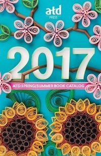 The 2017 Spring/Summer ATD Books catalog is here! Look inside for popular books by #talentdevelopment leaders.