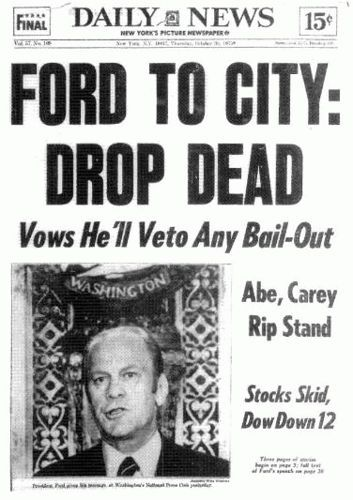 The famous 1975 NYC Daily News Headline when New York City was near bankruptcy.