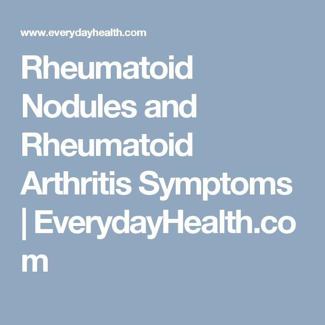 Rheumatoid Nodules and Rheumatoid Arthritis Symptoms   EverydayHealth.com