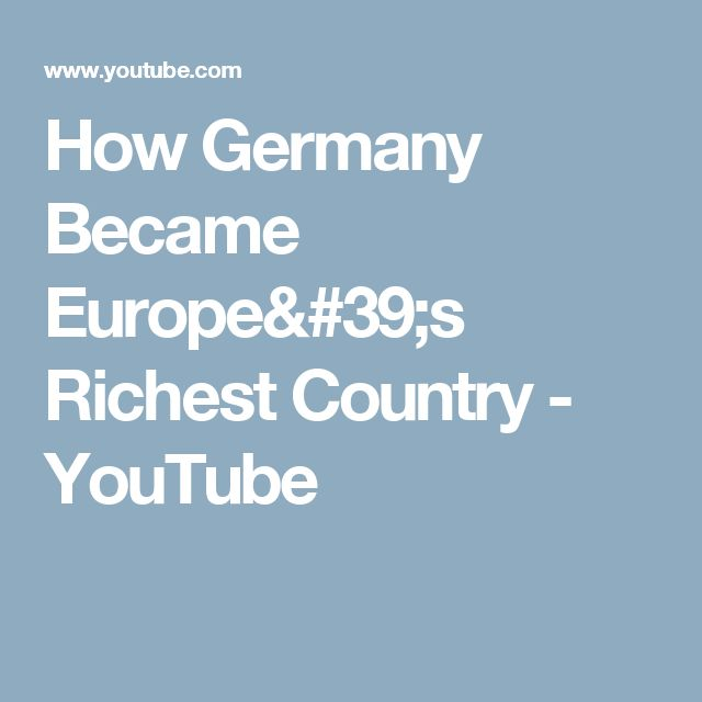 How Germany Became Europe's Richest Country - YouTube