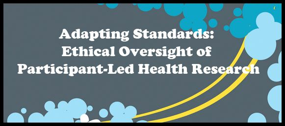 Just out in today's edition of PLoS Medicine: Adapting Standards: Ethical Oversight of Participant-Led Health Research. The article raises questions (in my mind) about the ethics related to h…