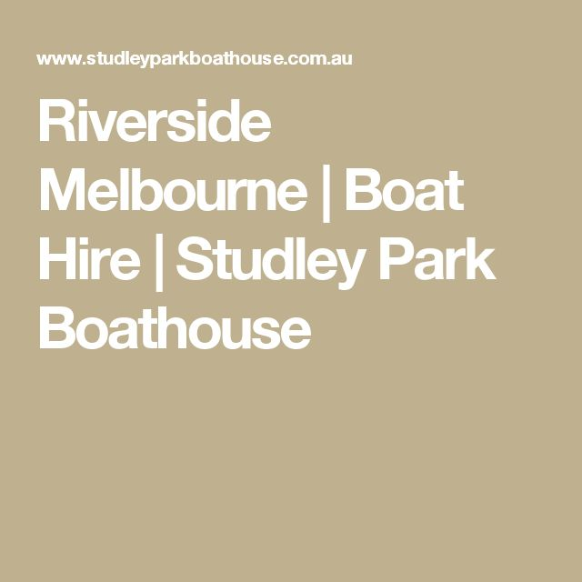 Riverside Melbourne | Boat Hire | Studley Park Boathouse