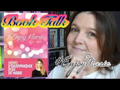 #EnjoyMarie de Marie Lopez (aka EnjoyPhoenix) - BOOK TALK