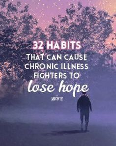 32 Habits That Can Cause Chronic Illness Fighters to Lose Hope