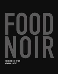 http://www.adlibris.com/se/product.aspx?isbn=9127095657   Titel: Food Noir:  Mat, mord och myter - Författare: Mons Kallentoft - ISBN: 9127095657 - Pris: 145 kr