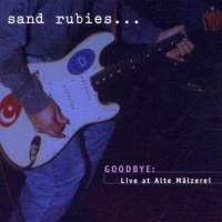 Sand Rubies - Goodbye: Live At Alte Mälzerei (CD, Album) at Discogs