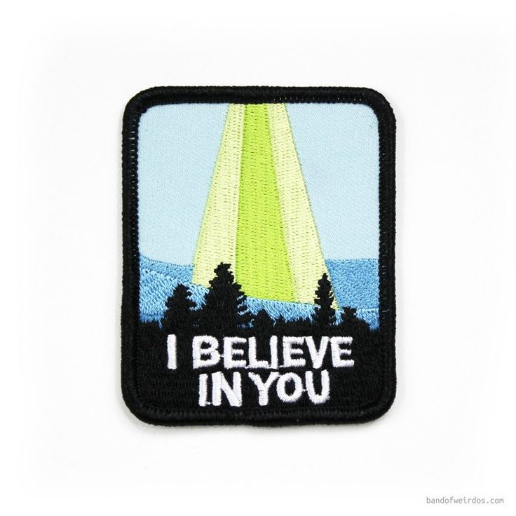 'I Believe In You' Patch #extraterrestrials