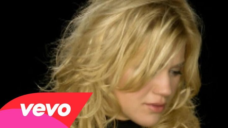 Kelly Clarkson - Because Of You  . . . as a father and husband, this absolutely breaks my heart.