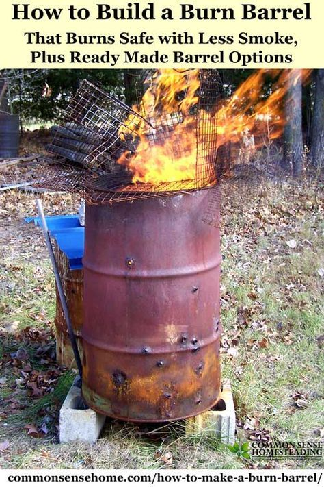 These instructions will help you make your own burn barrel for a country property or for emergency trash disposal. There are also a couple of commercial burn barrel options you can buy at the end of the post.If you burn correctly, smoke and odor should be minimal.