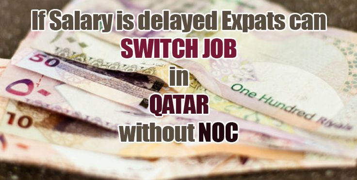If Salary is delayed Expats can Switch JOB in Qatar without NOC – Salam Qatar