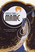 Mame (1974). [PG] 132 mins. Starring: Lucille Ball, Beatrice Arthur, Robert Preston, Bruce Davison, Jane Connell, Joyce Van Patten and Ned Wertimer