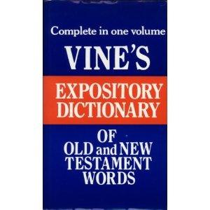 Vine w e vine s expository dictionary of biblical for Forward dictionary