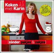 Koken met Karin zónder pakjes & zakjes (alias 'het antipakjesboek' boek 4) - maar dan de uitgebreide, 6e druk.