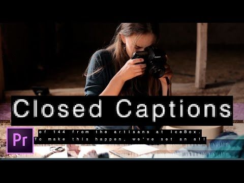 How to Create Open or Closed Captions in Premiere Pro CC - YouTube Husk dette, når closed captions ikke bliver vist.