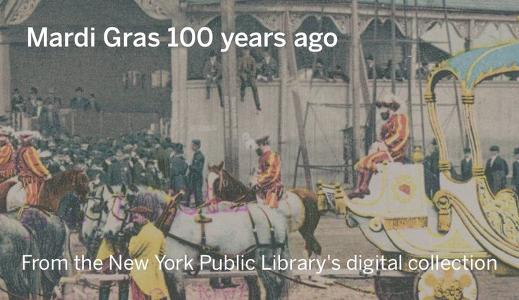 The New York Public Library's digital collection includes historic post cards and menus from Mardi Gras in the early 20th century.