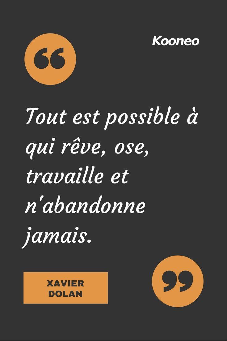 """[CITATIONS] """"Tout est possible à qui rêve, ose, travaille et n'abandonne jamais."""" XAVIER DOLAN #Ecommerce #E-commerce #Kooneo #Xavierdolan #Possible #Oser #Travailler : www.kooneo.com"""