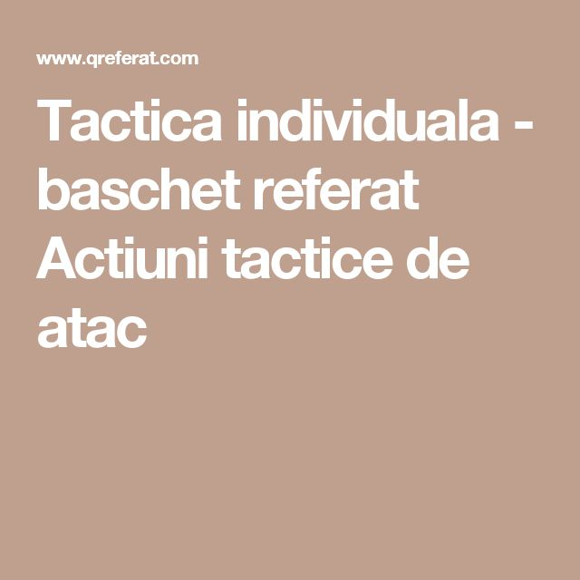 Tactica individuala - baschet referat   Actiuni tactice de atac
