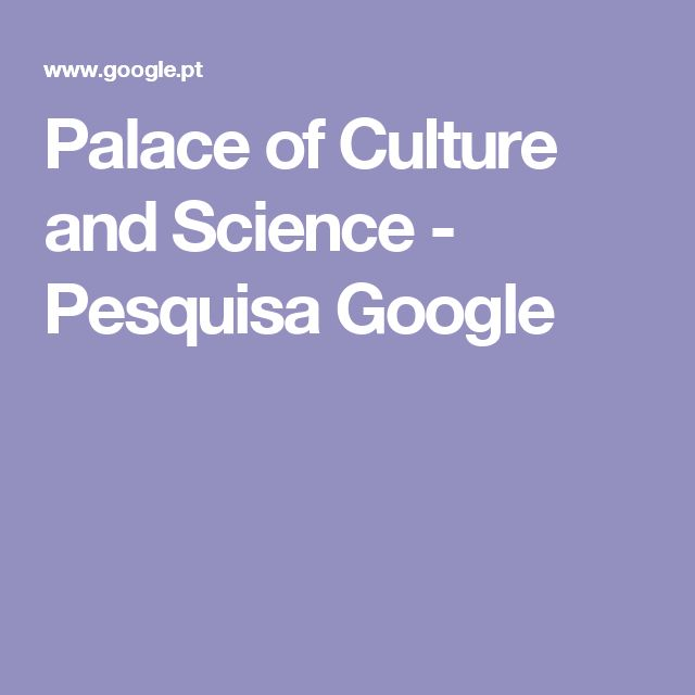 Palace of Culture and Science - Pesquisa Google
