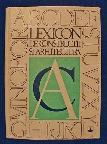 Lexicon De Constructii Si Arhitectura A-C