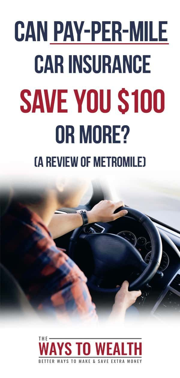 Can Pay Per Mile Car Insurance Save You 100 Or More Car Insurance Money Management Car Insurance Tips