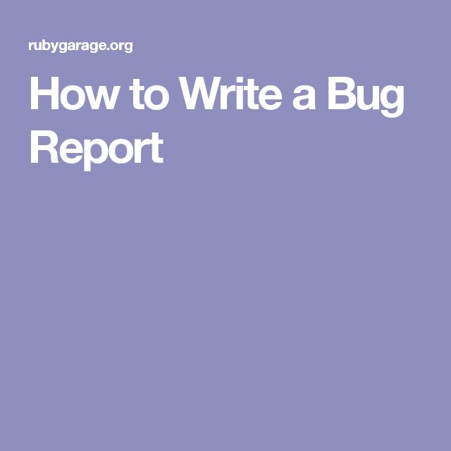 How to Write a Bug Report