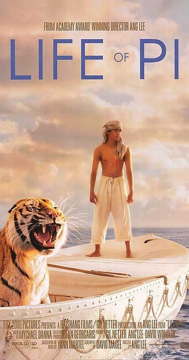 Directed by Ang Lee.  With Suraj Sharma, Irrfan Khan, Adil Hussain, Tabu. A young man who survives a disaster at sea is hurtled into an epic journey of adventure and discovery. While cast away, he forms an unexpected connection with another survivor: a fearsome Bengal tiger.