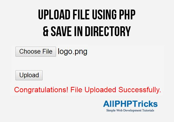 Upload File Using Php And Save In Directory All Php Tricks Web Development Tutorial Upload File Web Development