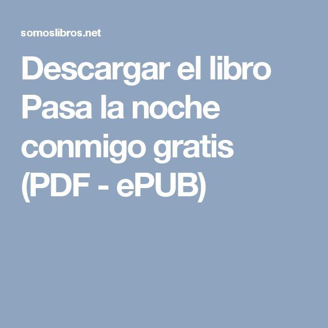 Descargar el libro Pasa la noche conmigo gratis (PDF ...