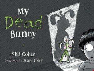 My Dead Bunny by Sigi Cohen CBCA notable 2016 (picture book).