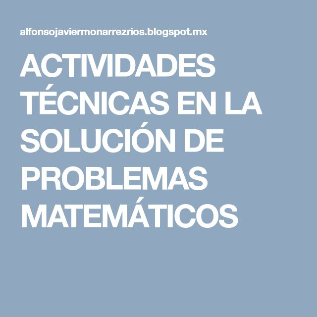 ACTIVIDADES TÉCNICAS EN LA SOLUCIÓN DE PROBLEMAS MATEMÁTICOS