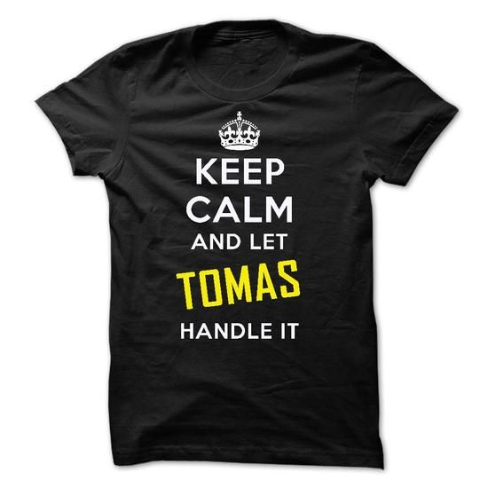 I Love KEEP CALM AND LET TOMAS HANDLE IT! NEW T shirts