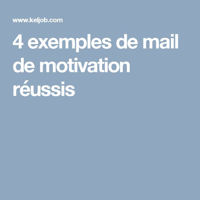 4 exemples de mail de motivation réussis