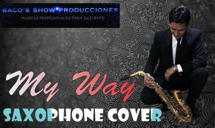MY WAY (A MI MANERA) SAXOFONISTA EN BOGOTA SHOW DE SAXOFÓN #MyWay #Saxophone #Musicaparaeventos #SaxofonistaBogota #ShowdeSaxo #Sinatra #Sax #AMiManera https://youtu.be/oR9tQQYSoYs  http://www.bacosshowproducciones.com