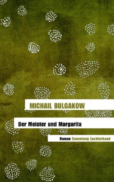 Der Meister und Margarita - Liebe, Fantasie, Gesellschaftskritik, Tod und Teufel, Geschichte - einfach fantastisch