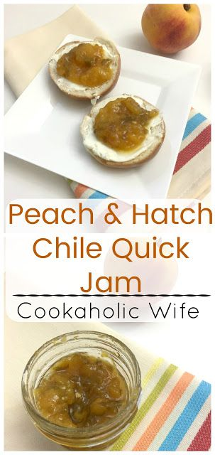 Cookaholic Wife: Improv Cooking Challenge: Peach and Hatch Chile Quick Jam
