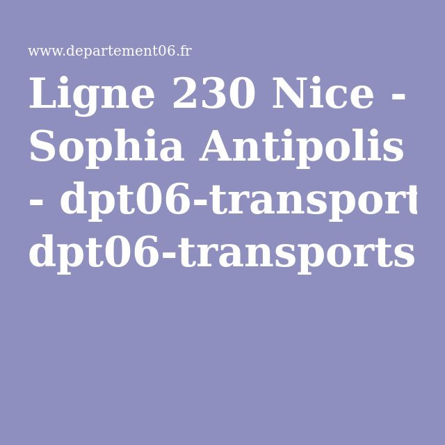 Ligne 230 Nice - Sophia Antipolis - dpt06-transports-230.pdf