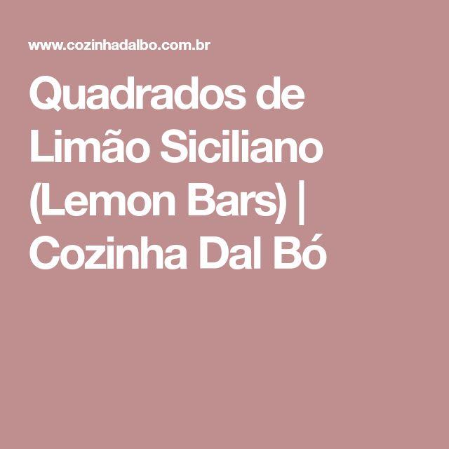Quadrados de Limão Siciliano (Lemon Bars) | Cozinha Dal Bó