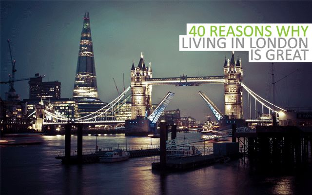 40 Reasons why living in London is great