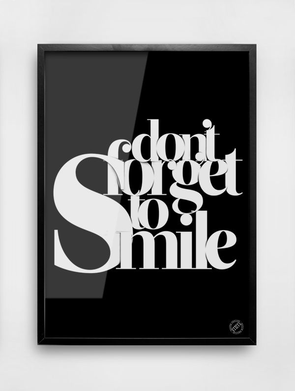 Don't Forget To Smile Smile Smile :)  http://www.mmhd.eu/produkt/smile