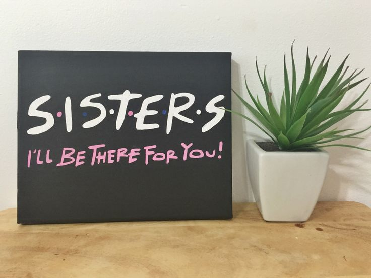 "Friends TV Show Inspired ""Sisters: I'll Be There For You"" Hand Painted Sorority 8x10"" Canvas by ArtistiKatie on Etsy https://www.etsy.com/listing/252141696/friends-tv-show-inspired-sisters-ill-be"