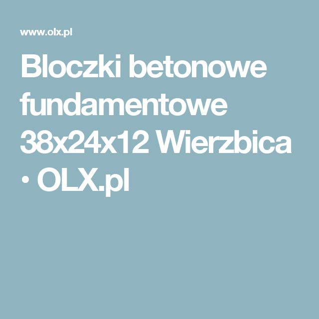 Bloczki betonowe fundamentowe 38x24x12 Wierzbica • OLX.pl