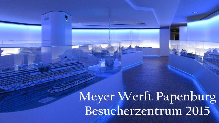 Meyer Werft Papenburg - Neues Besucherzentrum 2015 - YouTube