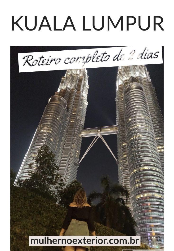 O Que Fazer Em Kuala Lumpur Roteiro Completo De 2 Dias Viagens